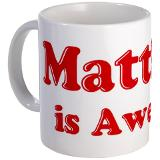 matt is awesome
